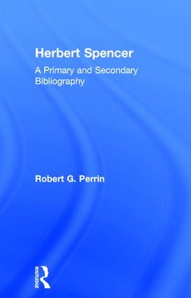 Herbert Spencer: A Primary and Secondary Bibliography, 1st Edition (Paperback) book cover