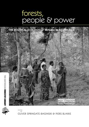 Forests People and Power: The Political Ecology of Reform in South Asia book cover