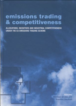 Emissions Trading and Competitiveness: Allocations, Incentives and Industrial Competitiveness under the EU Emissions Trading Scheme book cover