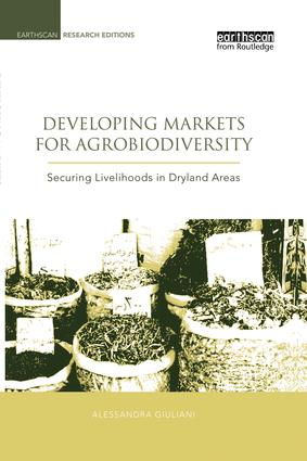 Developing Markets for Agrobiodiversity: Securing Livelihoods in Dryland Areas book cover
