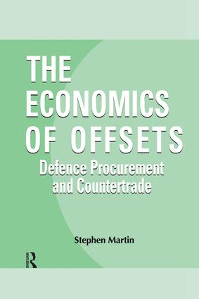 The Economics of Offsets: Defence Procurement and Coutertrade (Hardback) book cover