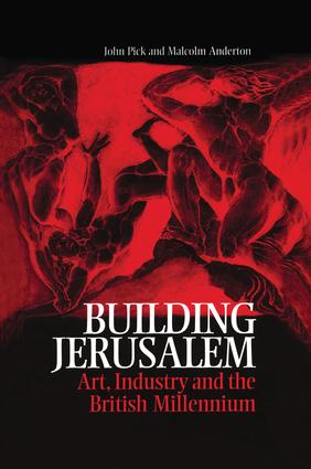 Building Jerusalem: Art, Industry and the British Millennium, 1st Edition (Paperback) book cover