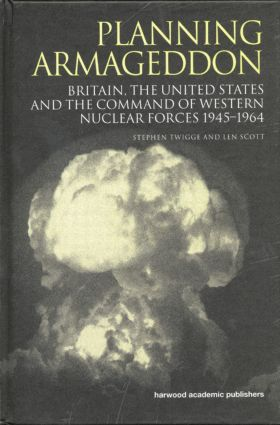 Planning Armageddon: Britain, the United States and the Command of Western Nuclear Forces, 1945-1964 (e-Book) book cover
