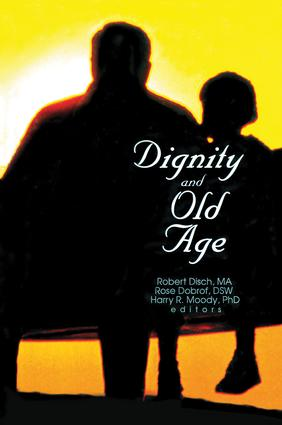 Dignity and Old Age: 1st Edition (Paperback) book cover