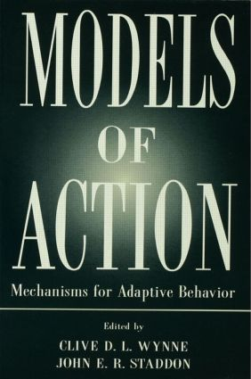 Models of Action: Mechanisms for Adaptive Behavior, 1st Edition (Hardback) book cover