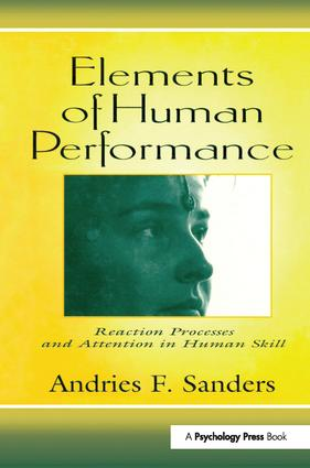 Elements of Human Performance: Reaction Processes and Attention in Human Skill (Hardback) book cover