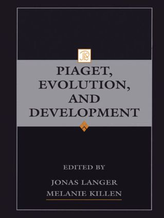 Piaget, Evolution, and Development: 1st Edition (Paperback) book cover