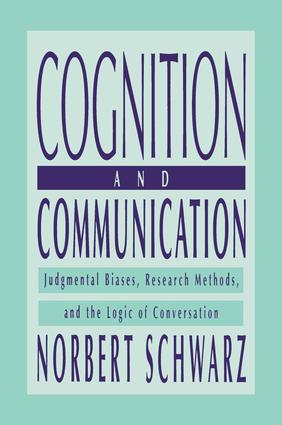 Cognition and Communication: Judgmental Biases, Research Methods, and the Logic of Conversation, 1st Edition (Paperback) book cover