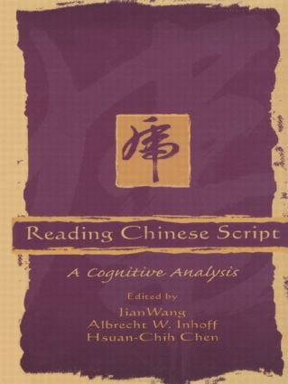 Reading Chinese Script: A Cognitive Analysis (Hardback) book cover