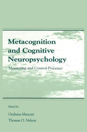 Metacognition and Cognitive Neuropsychology: Monitoring and Control Processes, 1st Edition (Paperback) book cover