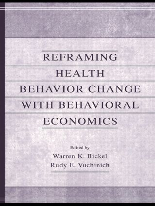 Reframing Health Behavior Change With Behavioral Economics: 1st Edition (Paperback) book cover