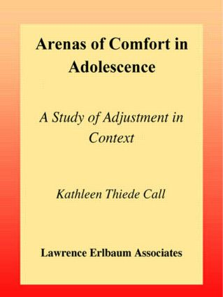 Arenas of Comfort in Adolescence: A Study of Adjustment in Context (e-Book) book cover