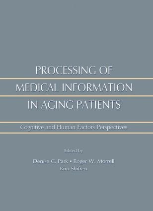 Processing of Medical information in Aging Patients: Cognitive and Human Factors Perspectives (Hardback) book cover