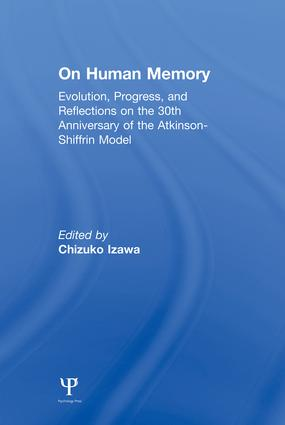 on Human Memory: Evolution, Progress, and Reflections on the 30th Anniversary of the Atkinson-shiffrin Model, 1st Edition (Paperback) book cover