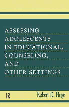 Assessing Adolescents in Educational, Counseling, and Other Settings (Hardback) book cover