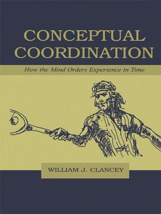Conceptual Coordination: How the Mind Orders Experience in Time, 1st Edition (Paperback) book cover