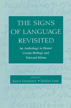 The Signs of Language Revisited: An Anthology To Honor Ursula Bellugi and Edward Klima, 1st Edition (Paperback) book cover