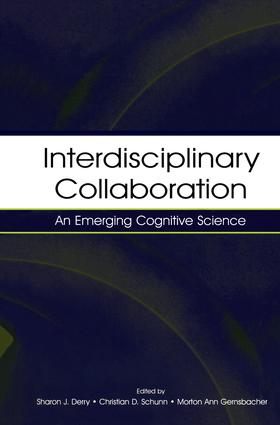 Interdisciplinary Collaboration: An Emerging Cognitive Science, 1st Edition (Paperback) book cover