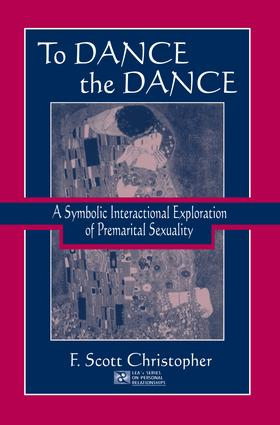 To Dance the Dance: A Symbolic Interactional Exploration of Premarital Sexuality (Hardback) book cover