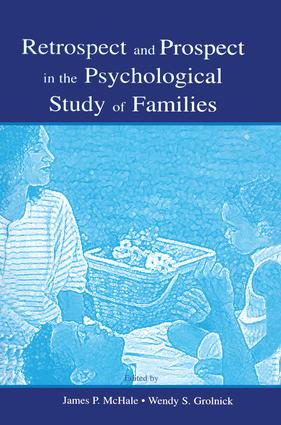 Retrospect and Prospect in the Psychological Study of Families: 1st Edition (Paperback) book cover