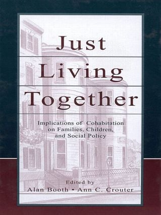 Just Living Together: Implications of Cohabitation on Families, Children, and Social Policy, 1st Edition (e-Book) book cover