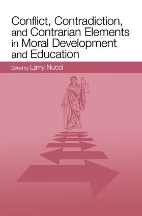 Conflict, Contradiction, and Contrarian Elements in Moral Development and Education: 1st Edition (Paperback) book cover