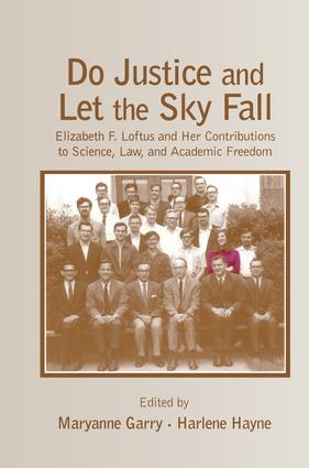 Do Justice and Let the Sky Fall: Elizabeth F. Loftus and Her Contributions to Science, Law, and Academic Freedom, 1st Edition (Paperback) book cover
