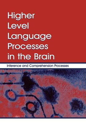Higher Level Language Processes in the Brain: Inference and Comprehension Processes, 1st Edition (Paperback) book cover