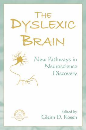 The Dyslexic Brain: New Pathways in Neuroscience Discovery book cover