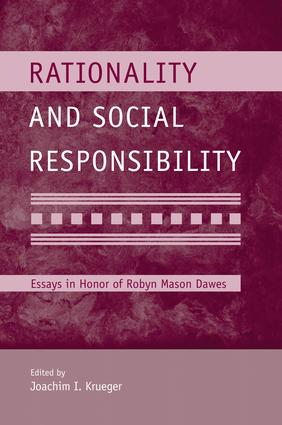 Rationality and Social Responsibility: Essays in Honor of Robyn Mason Dawes book cover