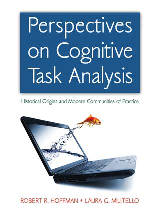 Perspectives on Cognitive Task Analysis: Historical Origins and Modern Communities of Practice book cover