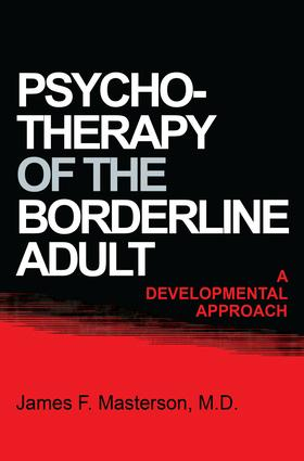 Psychotherapy Of The Borderline Adult: A Developmental Approach, 1st Edition (Paperback) book cover