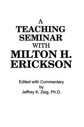 Teaching Seminar With Milton H. Erickson: 1st Edition (Paperback) book cover