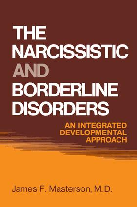 The Narcissistic and Borderline Disorders: An Integrated Developmental Approach, 1st Edition (Paperback) book cover