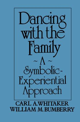 Dancing with the Family: A Symbolic-Experiential Approach: A Symbolic Experiential Approach, 1st Edition (Paperback) book cover