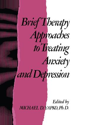 Brief Therapy Approaches to Treating Anxiety and Depression: 1st Edition (Paperback) book cover