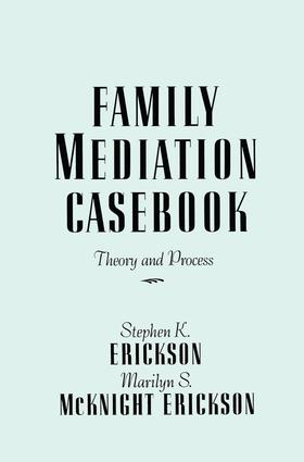 Family Mediation Casebook: Theory And Process, 1st Edition (Paperback) book cover