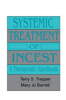 Systemic Treatment Of Incest: A Therapeutic Handbook book cover