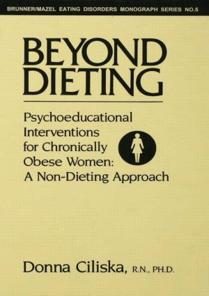 Beyond Dieting: Psychoeducational Interventions For Chronically Obese Women, 1st Edition (e-Book) book cover