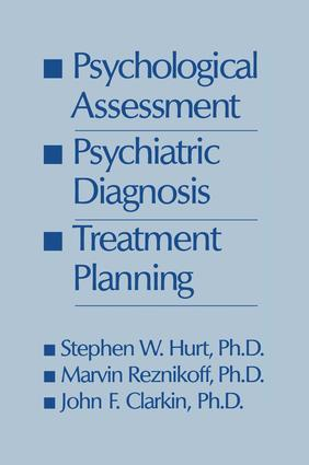 Psychological Assessment, Psychiatric Diagnosis, And Treatment Planning: 1st Edition (Paperback) book cover