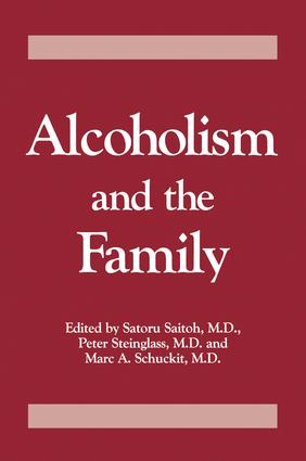 Alcoholism And The Family: 1st Edition (Paperback) book cover