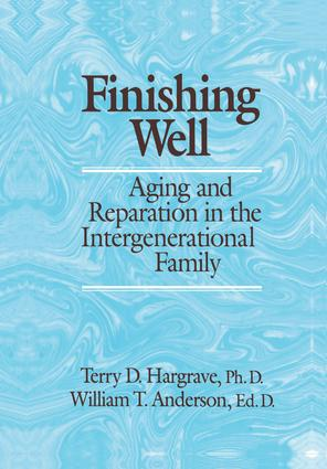 Finishing Well: Aging And Reparation In The Intergenerational Family: 1st Edition (Paperback) book cover