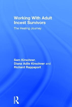 Working With Adult Incest Survivors: The Healing Journey, 1st Edition (Hardback) book cover
