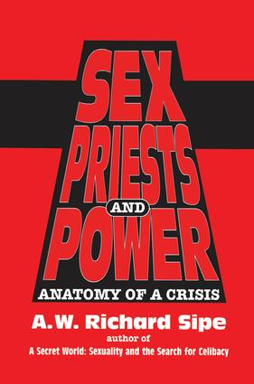 Sex, Priests, And Power: Anatomy Of A Crisis, 1st Edition (Paperback) book cover