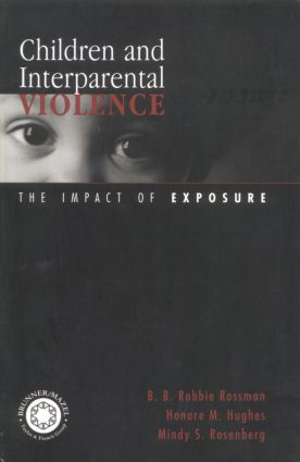 Children and Interparental Violence: The Impact of Exposure, 1st Edition (Paperback) book cover