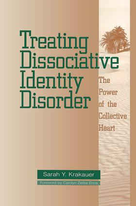 Treating Dissociative Identity Disorder: The Power of the Collective Heart, 1st Edition (Paperback) book cover