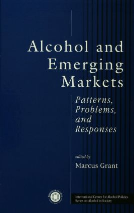 Alcohol And Emerging Markets: Patterns, Problems, And Responses, 1st Edition (e-Book) book cover