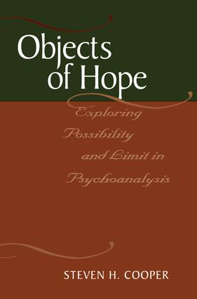 Objects of Hope: Exploring Possibility and Limit in Psychoanalysis (Paperback) book cover