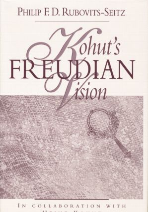 Kohut's Freudian Vision: 1st Edition (Paperback) book cover