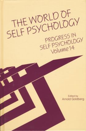 Progress in Self Psychology, V. 14: The World of Self Psychology, 1st Edition (Paperback) book cover